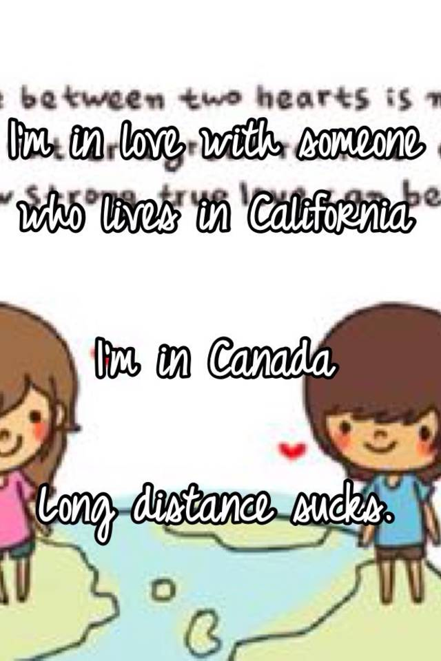 Long distance from canada sucks