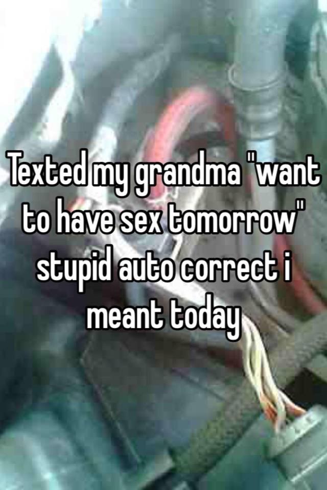 I want to fuck my grandma