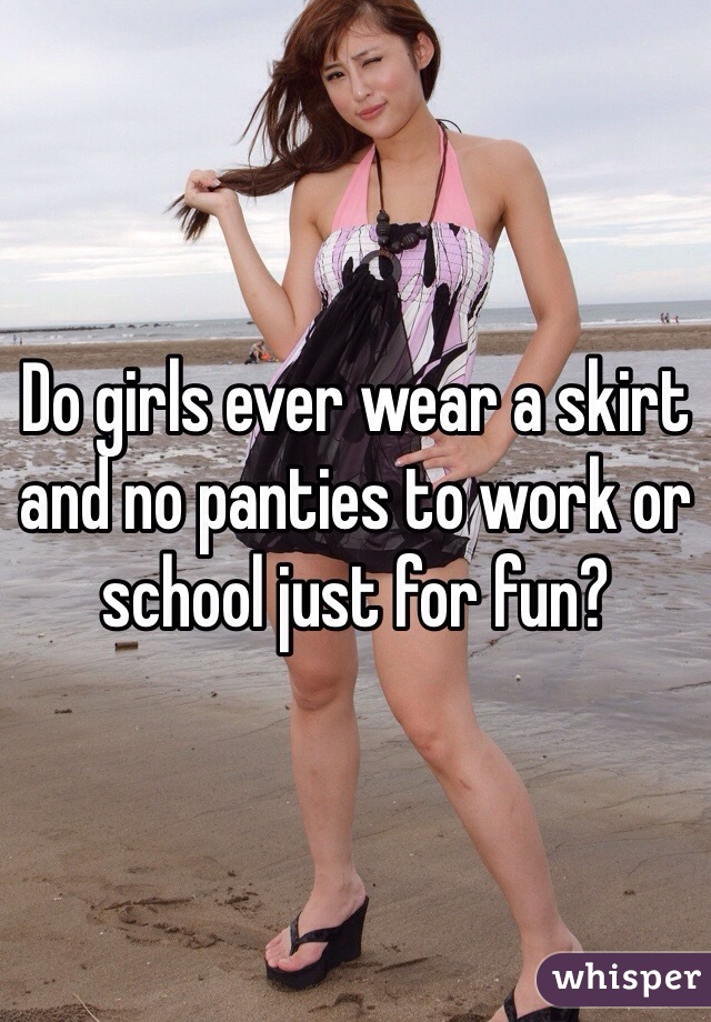 Girl wearing skirt no panties