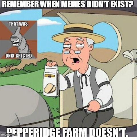 Funny pepperidge farm meme