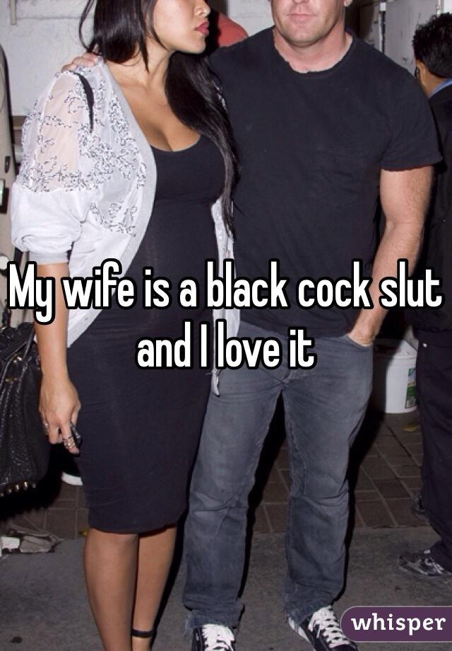 My wife loves black cock slut