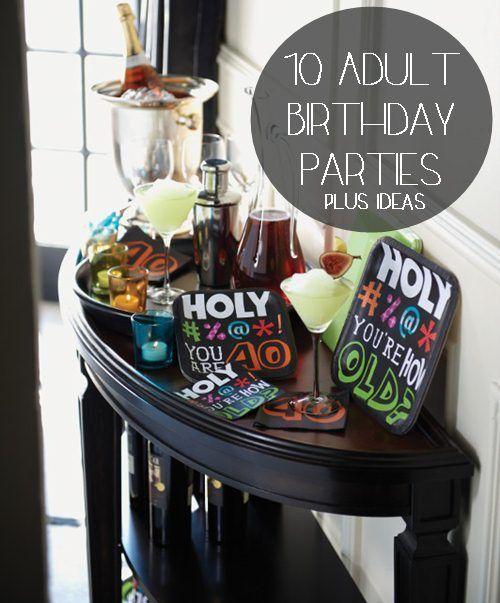 Adult themed birthday party idea